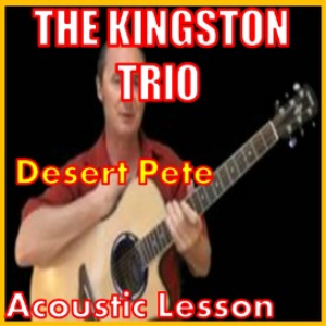 Learn to play Desert Pete by The Kingston Trio | Movies and Videos | Educational