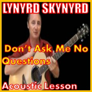 learn how to play dont ask me no questions by lynyrd skynyrd