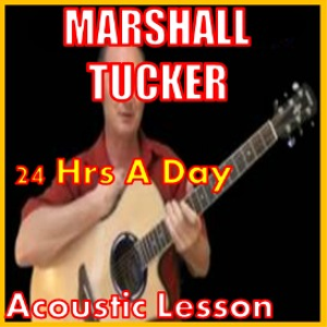 learn to play 24 hrs a day by marshall tucker