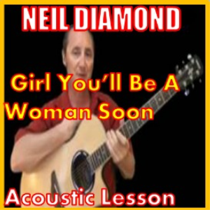 learn to play girl youll be a woman soon by neil diamond