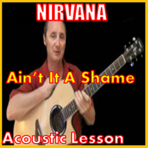 learn to play aint it a shame by nirvana