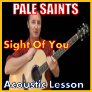 learn to play sight of you by the pale saints