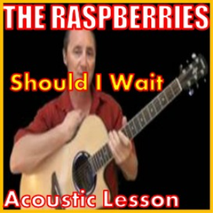 Learn to play Should I Wait by The Raspberries | Movies and Videos | Educational