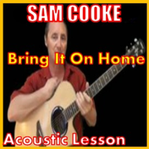 Learn to play Bring It On Home To Me by Sam Cooke | Movies and Videos | Educational