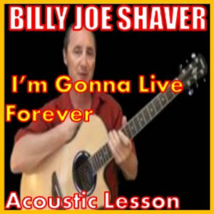 learn to play im gonna live forever by billy joe shaver