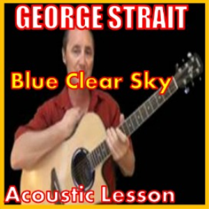 Learn to play Blue Clear Sky by George Strait | Movies and Videos | Educational