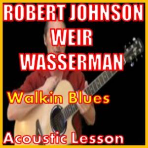 learn to play walkin blues by robert johnson /bob wier /rob wasserman