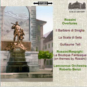rossini overtures: il barbiere di siviglia; la scala di seta; guillaume tell: respighi: la boutique fantasque (on themes by rossini) - lamoureux orchestra/roberto benzi