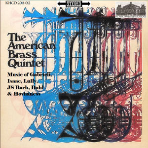the american brass quintet - music of gabrieli, isaac, lully, js bach, dahl & hovhaness
