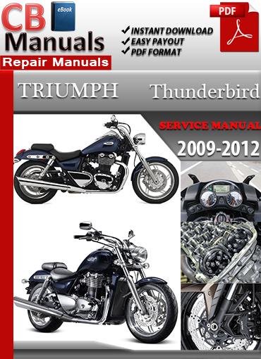 triumph thunderbird 2009 2012 service repair manual ebooks rh store payloadz com triumph thunderbird service manual pdf triumph thunderbird 900 workshop manual