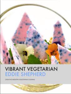 vibrant vegetarian by eddie shepherd