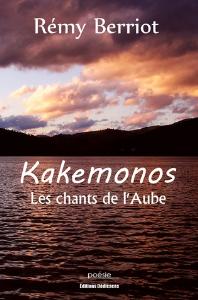 kakemonos. les chants de l'aube, par rémy berriot