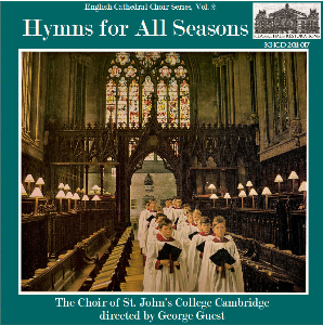 english cathedral choir series, vol. 2 - hymns for all seasons - choir of st. john's college, cambridge/george guest