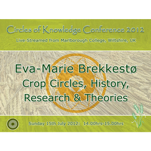 eva marie brekkesto: the norwegian crop circles - circles of knowledge 2012