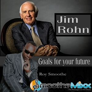 goals for your life - jim rohn & roy smoothe