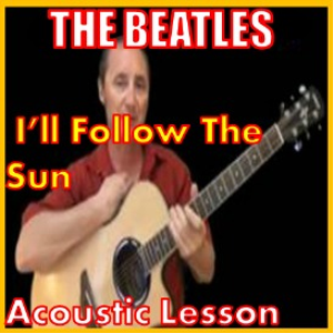 learn to play i'll follow the sun by the beatles