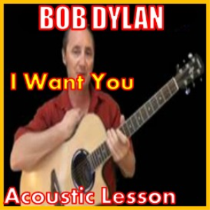 learn to play i want you by bob dylan