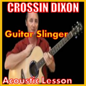 learn to play guitar slinger by crossin dixon