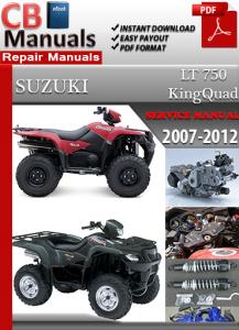 suzuki lt 750 kingquad 2007-2012 service repair manual