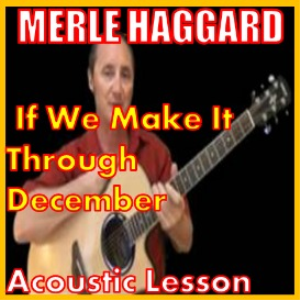 learn to play if we make it thru december by merle haggard