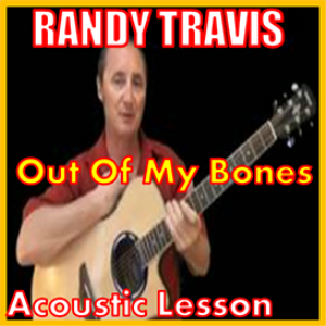 learn to play out of my bones by randy travis