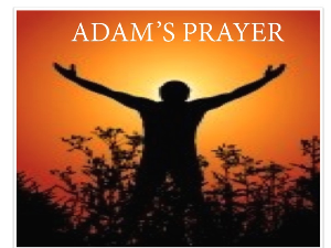 adam's prayer pt3