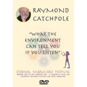 what the environment can tell you if you listen - raymond catchpole