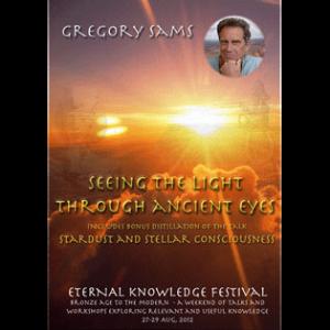 stardust & stellar consciousness: seeing the light through ancient eyes - greg sams