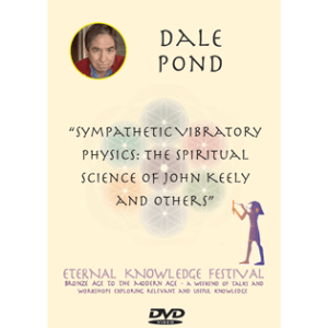 sympathetic vibratory physics: the spiritual science of john keely and others - dale pond