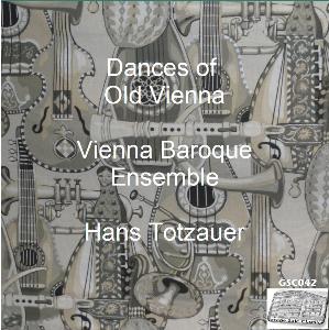 dances of old vienna - vienna baroque ensemble/hans totzauer