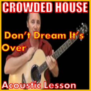 learn t o play dont dream its over by crowded house
