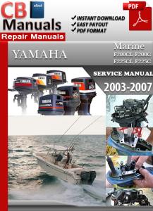 yamaha marine f200cl f200c f225cl f225c 2003-2007 service repair manual