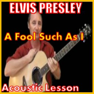 learn to play a fool such as i by elvis preslery