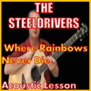 Learn to play Where Rainbows Never Die by The Steeldrivers | Movies and Videos | Educational