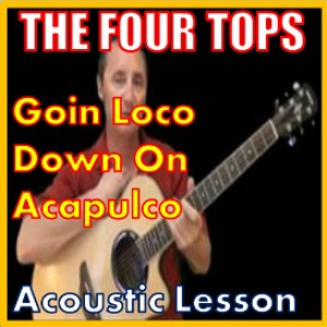 learn to play goin loco down in acapulco by the four tops