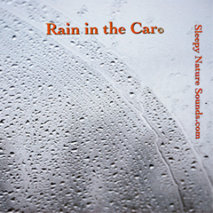 rain in the car - sleepy nature sounds.com