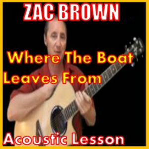 Learn top play Where The Boat Leaves From by Zac Brown | Movies and Videos | Educational