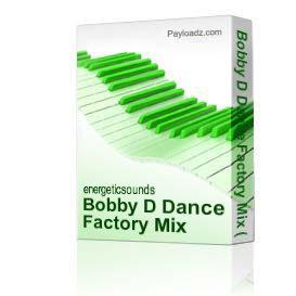 bobby d dance factory mix (12-20-08)