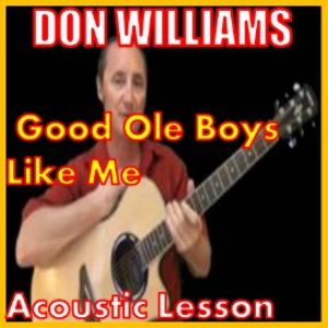 Learn to play Good Ole Boys Like Me by Don Williams | Movies and Videos | Educational