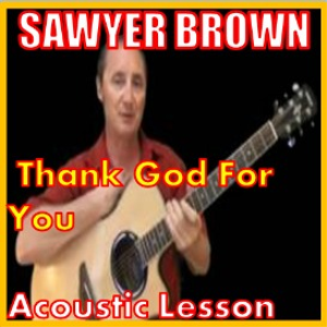 learn to play thank god for you by sawyer brown