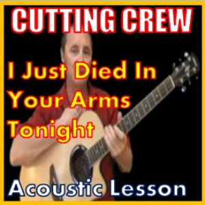 learn to play i just died in your arms tonight by cutting crew