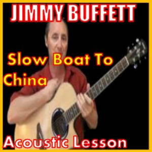 learn to play slow boat to china by jimmy buffett