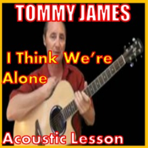 learn to play i think we're alone by tommy james