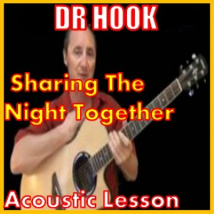 learn to play sharing the night together by dr hook
