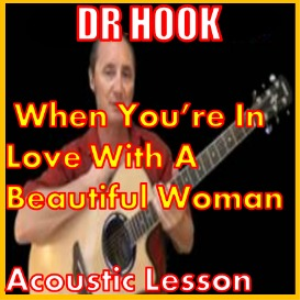 learn to play when youre in love with a beautiful woman by dr. hook