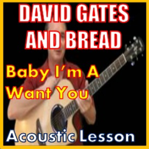 learn to play baby im a want you by bread