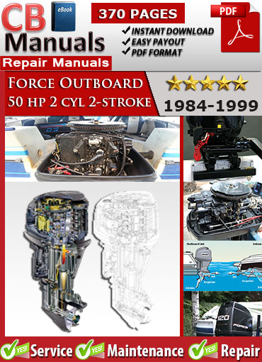 Force Outboard 50 Hp 50hp 2 Cyl Stroke 1984 1999 Service Repair Manual