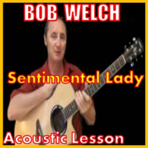Learn to play Sentimental Lady by Bob Welch | Movies and Videos | Educational