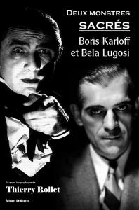 deux monstres sacrés : boris karloff et bela lugosi, par thierry rollet