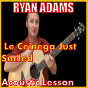 learn to play le cienega just smiled by ryan adams